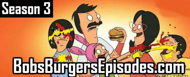 Bobs Burgers Season 3 Episodes TV Series