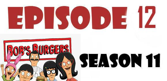 Bob's Burgers Season 11 Episode 12 Watch Online TV Series