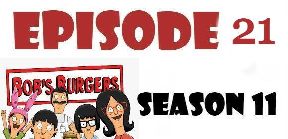 Bob's Burgers Season 11 Episode 21 Watch